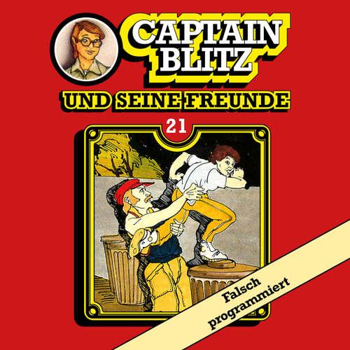 Captain Blitz und seine Freunde, Folge 21: Falsch programmiert