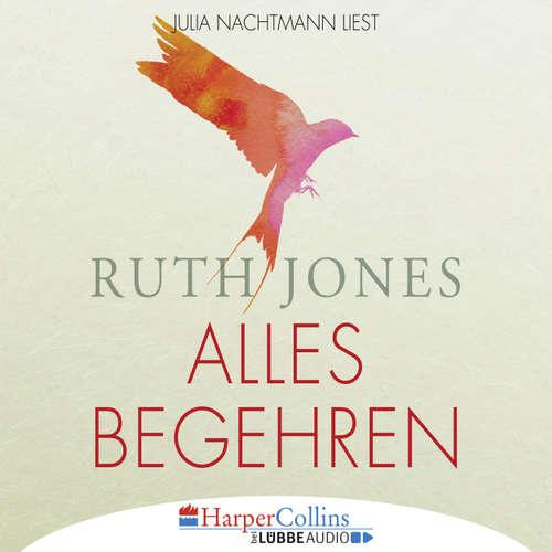 Hoerbuch Alles Begehren - Ruth Jones - Julia Nachtmann