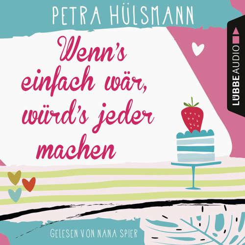 Hoerbuch Wenn's einfach wär, würd's jeder machen - Petra Hülsmann - Nana Spier