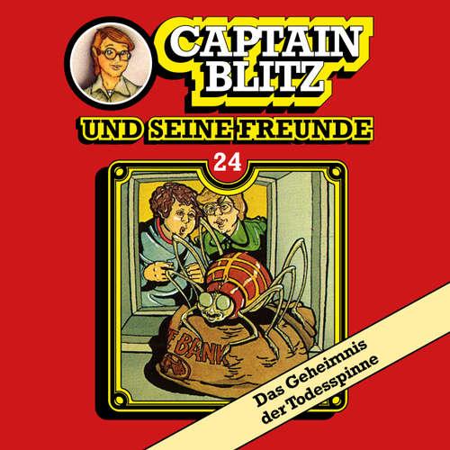 Hoerbuch Captain Blitz und seine Freunde, Folge 24: Das Geheimnis der Todesspinne - Steffen Kent - Andreas Klein