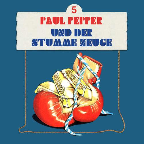 Hoerbuch Paul Pepper, Folge 5: Paul Pepper und der stumme Zeuge - Felix Huby - Jürgen Scheller