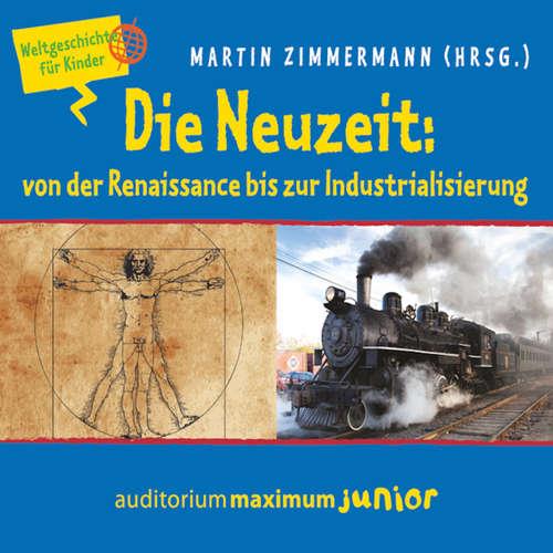 Die Neuzeit: von der Renaissance bis zur Industrialisierung - Weltgeschichte für Kinder