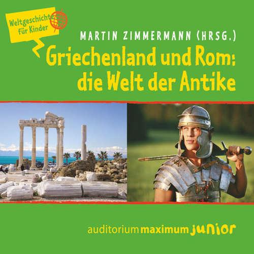 Griechenland und Rom: die Welt der Antike - Weltgeschichte für Kinder