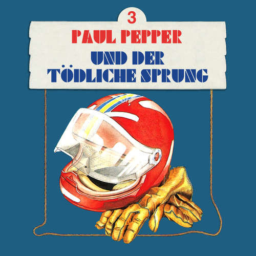 Hoerbuch Paul Pepper, Folge 3: Paul Pepper und der tödliche Sprung - Felix Huby - Jürgen Scheller