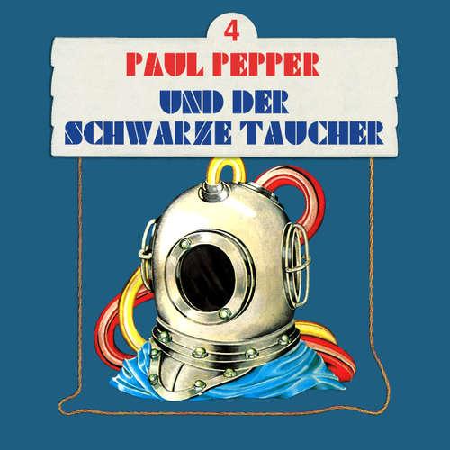 Hoerbuch Paul Pepper, Folge 4: Paul Pepper und der schwarze Taucher - Felix Huby - Jürgen Scheller