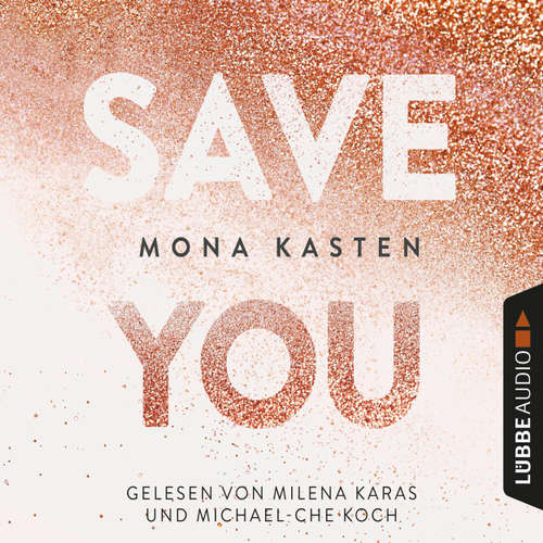 Hoerbuch Save You - Maxton Hall Reihe 2 - Mona Kasten - Milena Karas