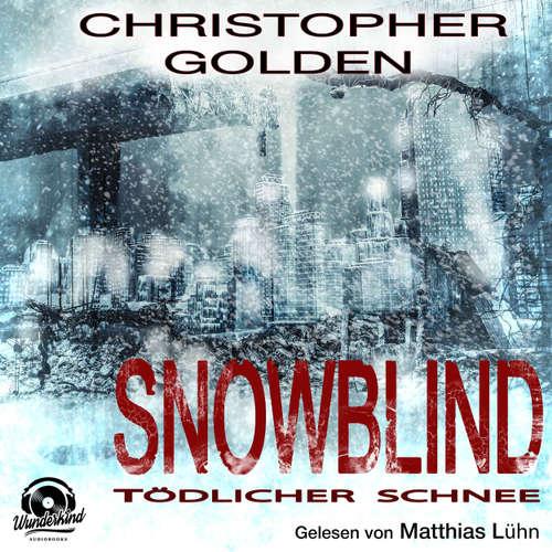 Hoerbuch Snowblind - Tödlicher Schnee - Christopher Golden - Matthias Lühn
