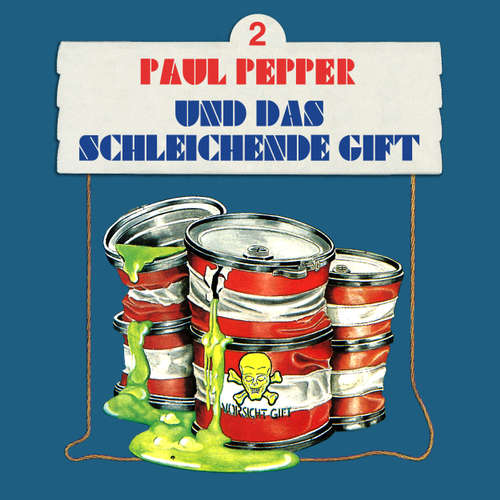Hoerbuch Paul Pepper, Folge 2: Paul Pepper und das schleichende Gift - Felix Huby - Jürgen Scheller