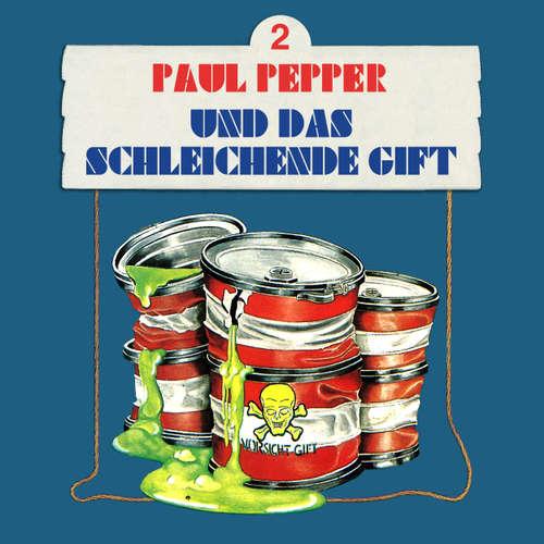 Paul Pepper, Folge 2: Paul Pepper und das schleichende Gift