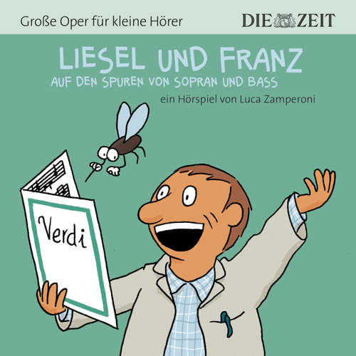 Liesel und Franz - Große Oper für kleine Hörer - Die ZEIT-Edition
