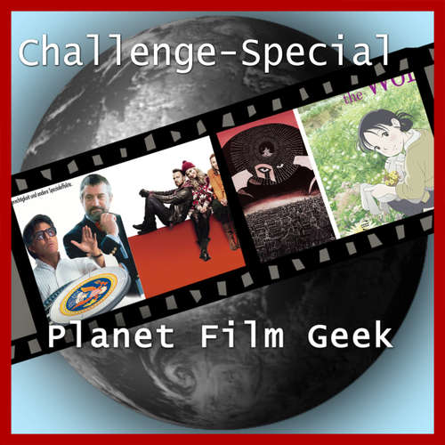 Hoerbuch Planet Film Geek, PFG Challenge-Special: Wag the Dog, A Long Way Down, Amadeus, In This Corner of the World - Johannes Schmidt - Johannes Schmidt