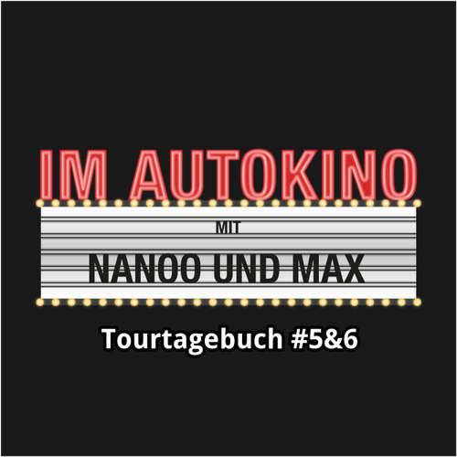 "Hoerbuch Im Autokino, Tourtagebuch #5&6 - Max ""Rockstah"" Nachtsheim - Max ""Rockstah"" Nachtsheim"