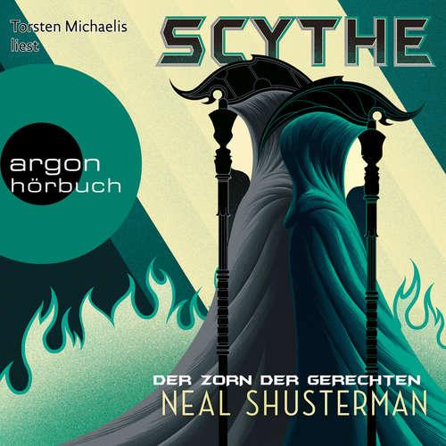 Hoerbuch Der Zorn der Gerechten, Scythe - Scythe, Band 2 - Neal Shusterman - Torsten Michaelis