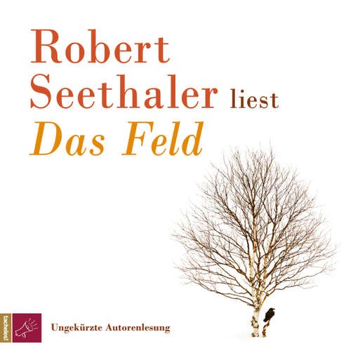 Hoerbuch Das Feld - Robert Seethaler - Robert Seethaler