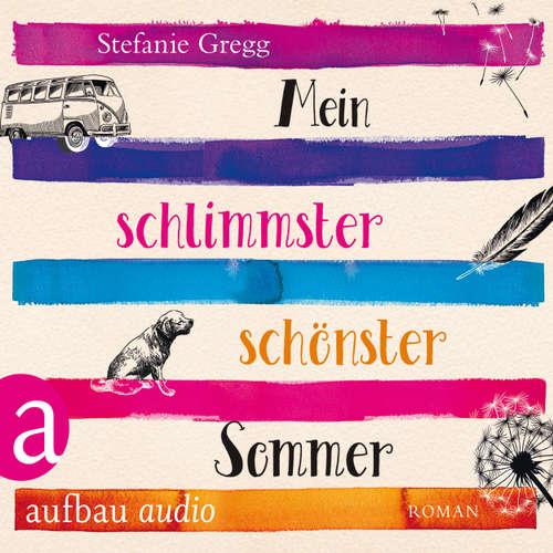 Hoerbuch Mein schlimmster schönster Sommer - Stefanie Gregg - Nina Koenig