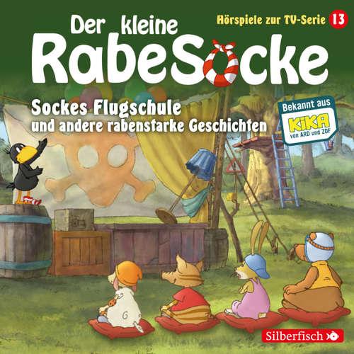 Der kleine Rabe Socke, Hörspiele zur TV Serie 13: Sockes Flugschule, Die Waldhochzeit, Der Riesenschreck
