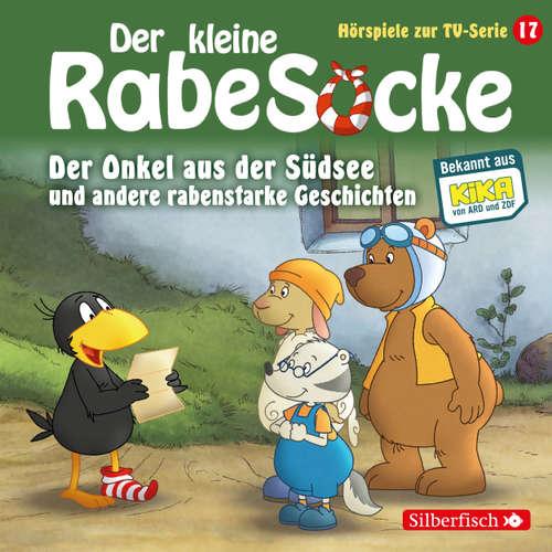 Der kleine Rabe Socke, Hörspiele zur TV Serie 17: Der Onkel aus der Südsee, Der große Streichewettbewerb, Rollentausch, Der Schatzkistentag