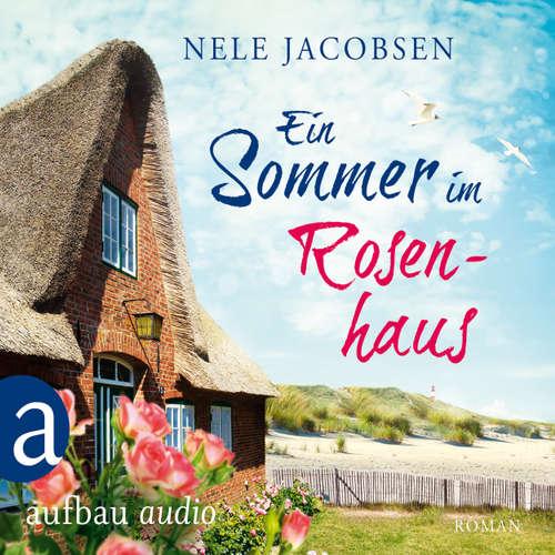 Hoerbuch Ein Sommer im Rosenhaus - Nele Jacobsen - Lydia Fischer