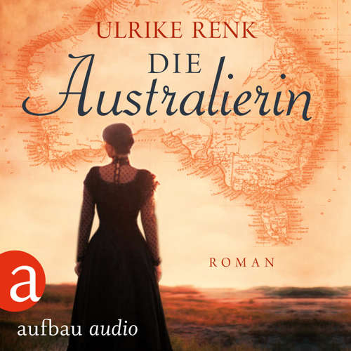 Hoerbuch Die Australierin - Von Hamburg nach Sydney - Ulrike Renk - Nina Koenig