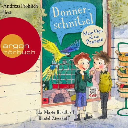 Hoerbuch Donnerschnitzel - Mein Opa ist ein Papagei! - Ida-Marie Rendtorff - Andreas Fröhlich