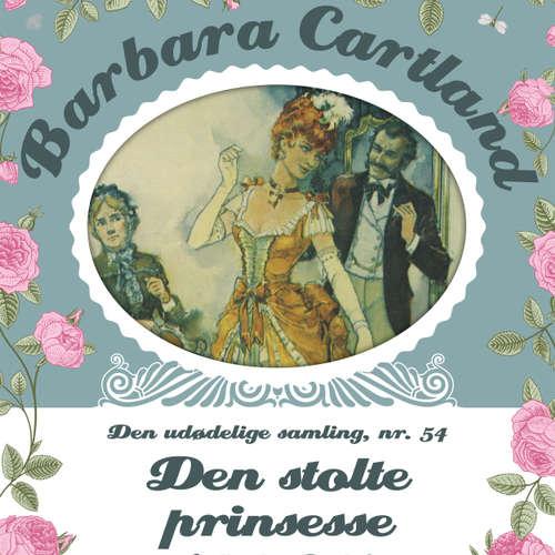 Den stolte prinsesse - Barbara Cartland - Den udødelige samling 54