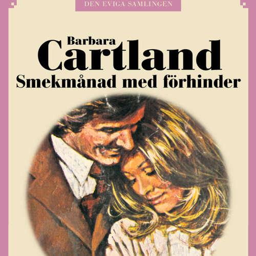 Audiokniha Smekmånad med förhinder - Den eviga samlingen 71 - Barbara Cartland - Nina Haber