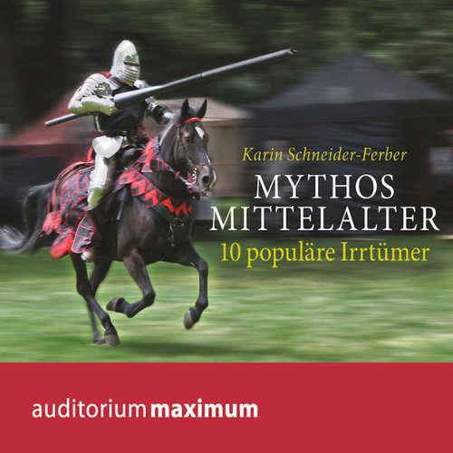 Hoerbuch Mythos Mittelalter - 10 populäre Irrtümer - Karin Schneider-Ferber - Martin Falk
