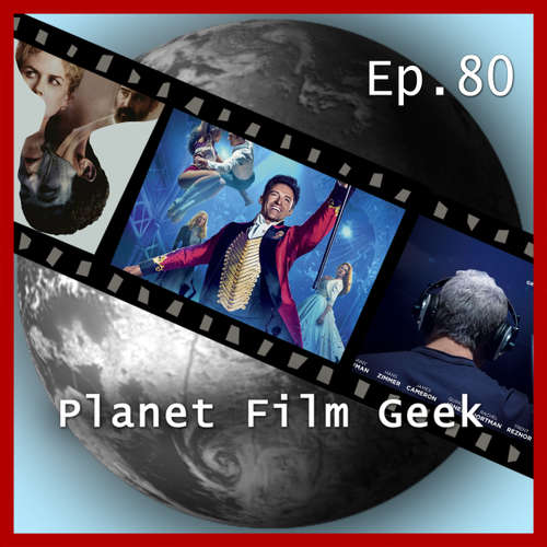 Hoerbuch Planet Film Geek, PFG Episode 80: The Greatest Showman, The Killing of a Sacred Deer, Score - Johannes Schmidt - Johannes Schmidt