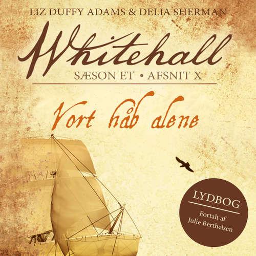 Audiokniha Vort håb alene - Whitehall 10 - Liz Duffy Adams - Julie Berthelsen