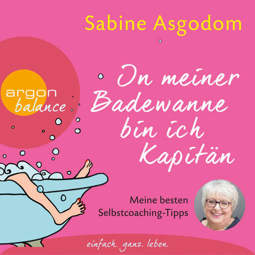 In meiner Badewanne bin ich Kapitän - Meine besten Selbstcoaching-Tipps (Autorinnenlesung)