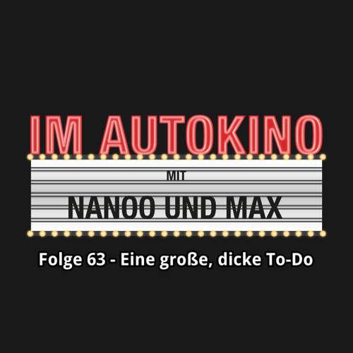 """Hoerbuch Im Autokino, Folge 63: Eine große, dicke To-Do - Max """"Rockstah"""" Nachtsheim - Max """"Rockstah"""" Nachtsheim"""