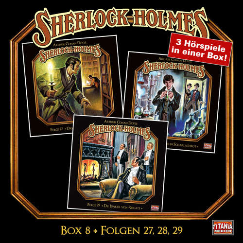 Hoerbuch Sherlock Holmes - Die geheimen Fälle des Meisterdetektivs, Box 8: Folgen 27, 28, 29 - Arthur Conan Doyle - Joachim Tennstedt