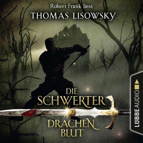 Hoerbuch Drachenblut - Die Schwerter - Die High-Fantasy-Reihe 2 - Thomas Lisowsky - Robert Frank