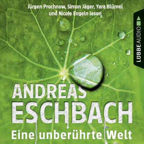 Hoerbuch Eine unberührte Welt - Gesammelte Erzählungen - Andreas Eschbach - Jürgen Prochnow