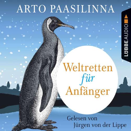 Hoerbuch Weltretten für Anfänger - Arto Paasilinna - Jürgen von der Lippe