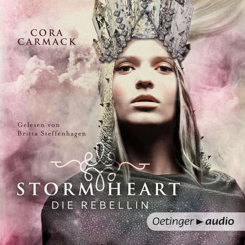 Hoerbuch Stormheart. Die Rebellin, Band 1 - Cora Carmack - Britta Steffenhagen