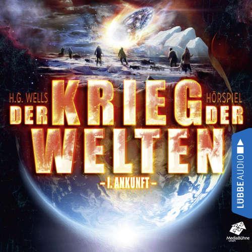 Hoerbuch Ankunft - Der Krieg der Welten, Teil 1 - H.G. Wells - Sascha Rotermund