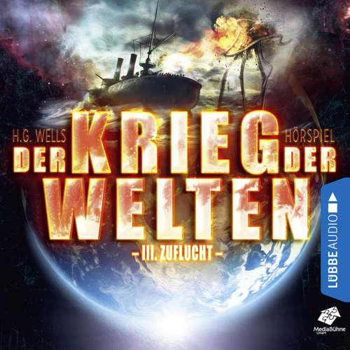 Hoerbuch Zuflucht - Der Krieg der Welten, Teil 3 - H.G. Wells - Sascha Rotermund