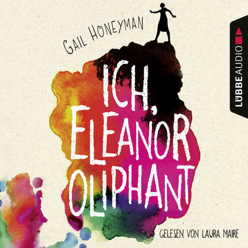 Hoerbuch Ich, Eleanor Oliphant - Gail Honeyman - Laura Maire