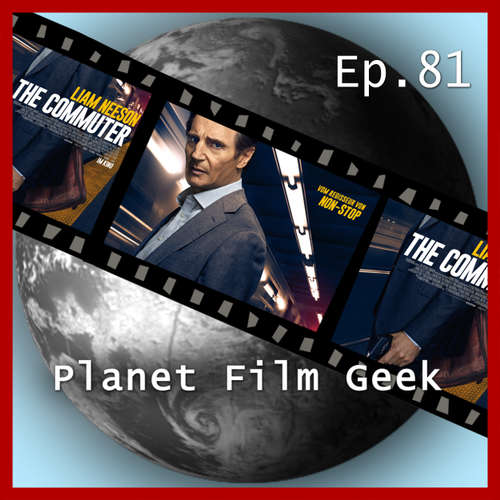 Hoerbuch Planet Film Geek, PFG Episode 81: The Commuter - Johannes Schmidt - Johannes Schmidt