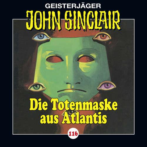 Hoerbuch John Sinclair, Folge 116: Die Totenmaske aus Atlantis. Teil 4 von 4 - Jason Dark - Dietmar Wunder