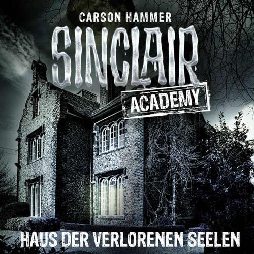 Hoerbuch John Sinclair, Sinclair Academy, Folge 7: Haus der verlorenen Seelen - Carson Hammer - Thomas Balou Martin