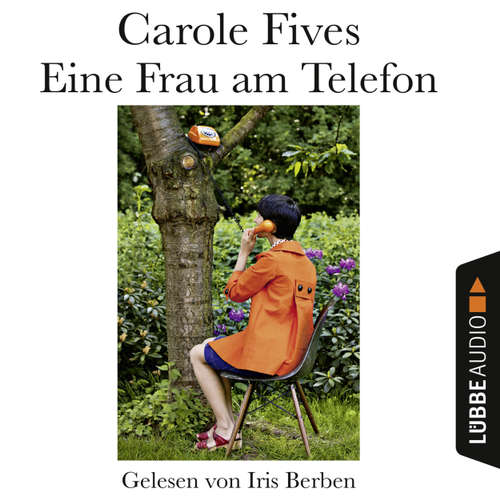 Hoerbuch Eine Frau am Telefon - Carole Fives - Iris Berben