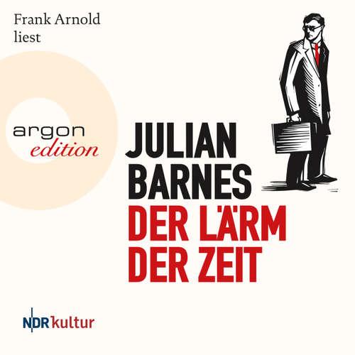 Hoerbuch Der Lärm der Zeit - Julian Barnes - Frank Arnold