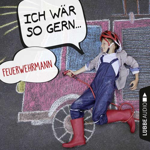 Hoerbuch Ich wär so gern Feuerwehrmann - Christian Bärmann - Martin Maria Schwarz