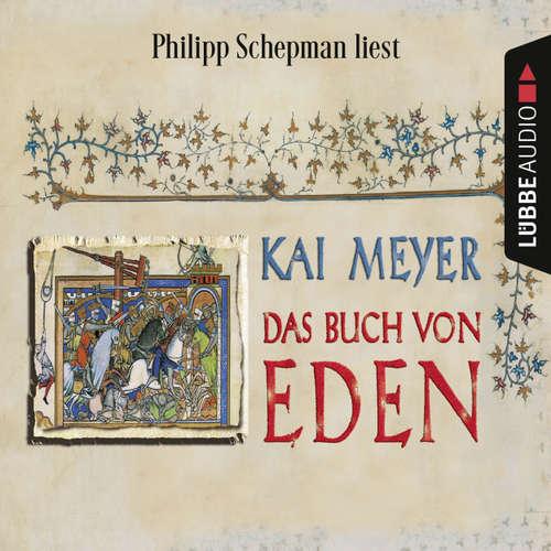 Hoerbuch Das Buch von Eden - Kai Meyer - Philipp Schepmann