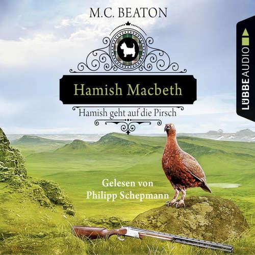 Hoerbuch Hamish Macbeth geht auf die Pirsch - Schottland-Krimis 2 - M. C. Beaton - Philipp Schepmann