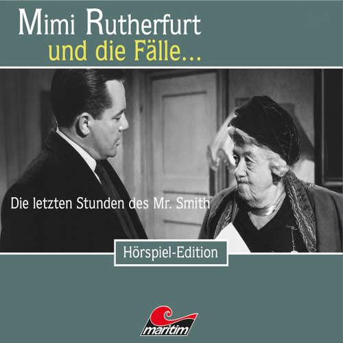 Hoerbuch Mimi Rutherfurt, Folge 32: Die letzten Stunden des Mr. Smith - Maureen Butcher - Gisela Fritsch