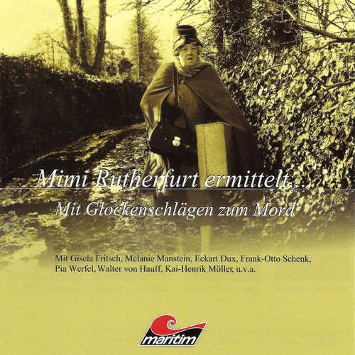 Hoerbuch Mimi Rutherfurt, Mimi Rutherfurt ermittelt ..., Folge 8: Mit Glockenschlägen zum Mord - Gabriele Brinkmann - Gisela Fritsch