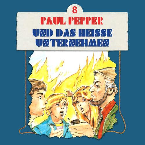 Hoerbuch Paul Pepper, Folge 8: Paul Pepper und das heiße Unternehmen - Felix Huby - Jürgen Scheller